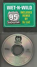 95 SOUTH w/ DJ LAZ Wet n Wild 5TRX w/ RARE REMIXES & EDITS PROMO DJ CD single