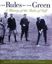 Rules of the Green : A History of the Rules of Golf by Kenneth G. Chapman...