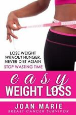 Easy Weight Loss : Stop Wasting Time by Joan Marie (2014, Paperback)