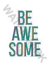 Motivational Quote Be Awesome Typography Wall Art Print Poster 12X16 '' HP4163