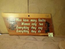 """Wooden 7 1/2"""" X 3 1/2"""" Sign, Men Have Many Faults Women Only Have Two. (Used)"""