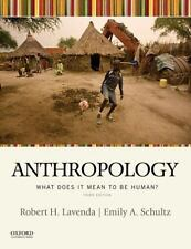 Anthropology: What Does It Mean to be Human? by Lavenda, Robert H., Schultz, Em