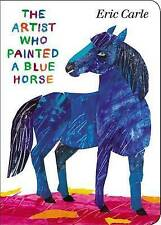 The Artist Who Painted a Blue Horse by Eric Carle (Board book, 2013)