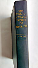 The Psychoanalytic Theory of Neurosis by Otto Fenichel, M.D. Hardcover