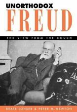 Unorthodox Freud: The View from the Couch: By Lohser, Beate, Newton, Peter M.