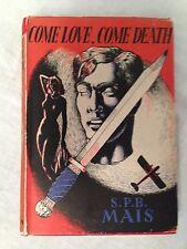 S P B Mais - come Love, Come Death - 1st/1st 1951 Scarce Original DW, Hutchinson