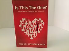 Is This the One? Simple Dates for Finding the Love of Your Life by Arterburn