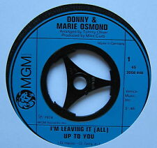 """DONNY & MARIE OSMOND - I'm Leaving It All Up To You - Ex 7"""" Single MGM 2006 446"""