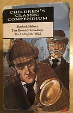 Sherlock Holmes; Tom Brown's Schooldays; The Call of the Wild