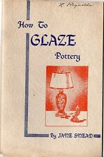 How to Glaze Pottery (1953) by Jane Snead - Vintage Booklet