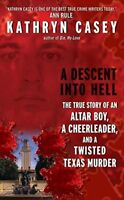 A Descent Into Hell: The True Story of an Altar Boy, a Chee... by Casey, Kathryn