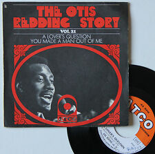"Vinyle 45T Otis Redding  ""Story - A lover's question - vol. 21"""