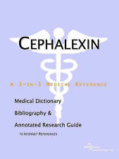 USED (VG) Cephalexin - A Medical Dictionary, Bibliography, and Annotated Researc