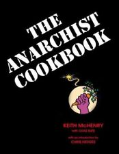 The Anarchist Cookbook by Chaz Bufe and Keith McHenry (2015, Paperback)