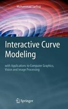 Interactive Curve Modeling : With Applications to Computer Graphics, Vision...