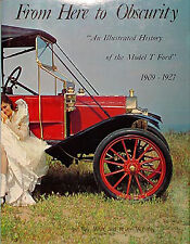 From Here to Obscurity the best Model T Ford History 1909-1927 Year by Year