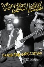We Never Learn: Gunk Punk Undergut, 1988-2001 by Eric Davidson c2010 NEW Paper