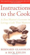 Instructions to the Cook: A Zen Masters Lessons in Living a Life That Matters b