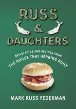 Russ & Daughters: Reflections and Recipes from the House That Herring Built by