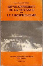 Dr Lefébure: Développement de la voyance par le phosphénisme - 1980