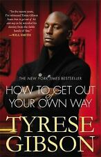 How to Get Out of Your Own Way, Gibson, Tyrese