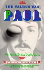 The Walrus Was Paul : The Great Beatle Death Clues .Patterson.Photos Beatles