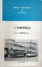 R J S WISEMAN BRITISH TRAMWAYS IN PICTURES 1. SHEFFIELD FIRST ED HARDBOARD 1964