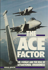 THE ACE FACTOR: Air Combat / Role of Situation Awareness by M. Spick 1988 HC 1Ed