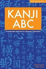 Kanji ABC: A Systematic Approach to Japanese Characters English and Japanese Ed