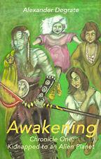 Awakening: Chronicle One: Kidnapped to an Alien Planet (Awakening (Writers Club)