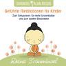 CD  Kindermeditation - Meditation für Kinder - Entspannen Konzentrieren Schlafen