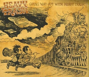 Going Way Out with Heavy Trash [Digipak] by Heavy Trash
