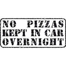 No Pizzas Kept Overnight Funny Pizza Delivery Car Wall Vinyl Decal Sticker Black