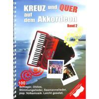 Kreuz und quer auf dem Akkordeon 2 - 100 Schlager, Oldies, Rock-, Pop-/Folksongs