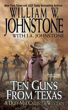 Ten Guns from Texas (A Duff MacCallister Western) by William W. Johnstone, J.A.