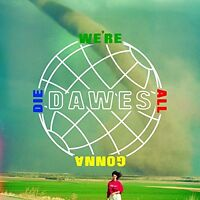 DAWES WE'RE ALL GONNA DIE CD ALBUM (Released September 16th 2016)