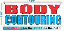 BODY CONTOURING Banner Sign NEW Larger Size Best Quality 4 the $ Money