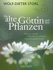 Die alte Göttin und ihre Pflanzen Wolf-Dieter Storl