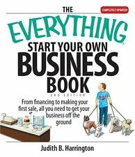 Everything®: The Everything Start Your Own Business Book : From Financing Your …