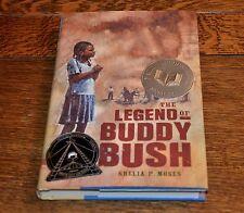 THE LEGEND OF BUDDY BUSH - SHEILA P. MOSES -AWARD WINNER, NEW 2004 HARDBACK BOOK
