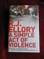 R. J. Ellory - A SIMPLE ACT OF VIOLENCE - 1st - SIGNED