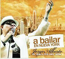 Jorge Alberto El Gallito del Son A  Bailar en Nueva York   BRAND NEW SEALED  CD