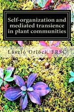Self-Organization and Mediated Transience in Plant Communities : What Are the...
