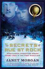 The Secrets of Rue St. Roch: Intelligence Operations Behind Enemy Lines in the F