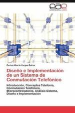 Diseno E Implementacion de Un Sistema de Conmutacion Telefonico (Paperback or So