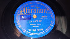 FOUR SQUIRES Old Black Joe /Baby Won'y You Come Home Please 78 Vocalion 5389 VG+