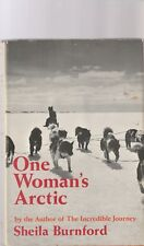 One Woman's Arctic by Sheila Every Burnford (1973, Hardcover)
