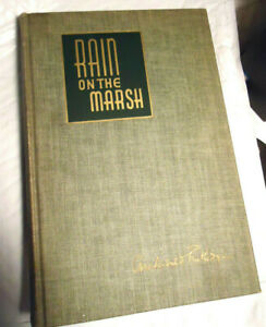 RAIN ON THE MARSH by ARCHIBALD RUTLEDGE 1st ED, 1940, 236 HAND CUT PAGES