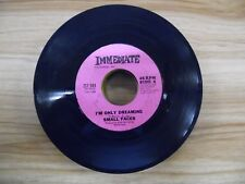 """Small Face im Only dreaming Immediate ZS7 501 7""""/45rpm 021518DB45"""