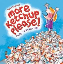More Ketchup Please! Ruby's Tomato Tale, Adam Bestwick, New condition, Book